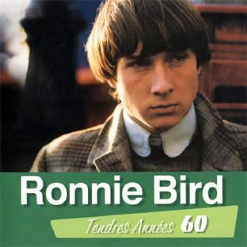 TENDRES ANNEES 60 : RONNIE BIRD
