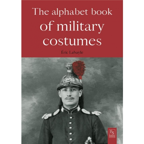 The Alphabet Book of Military Costumes