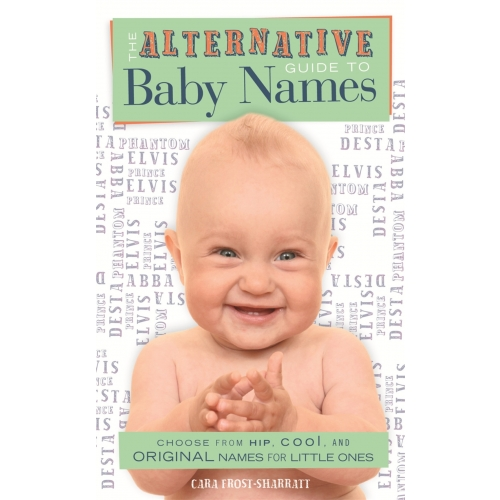 The Alternative Guide To Baby Names