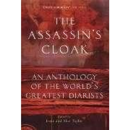 The Assassin's Cloack : An Anthology of the World's Greatest Diarists