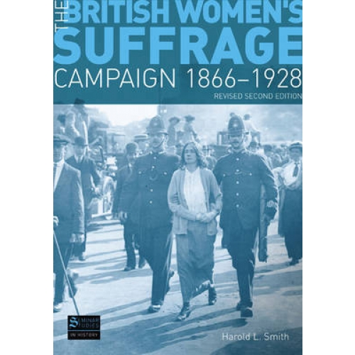The British Women's Suffrage Campaign: 1866-1928. - 2nd Edition