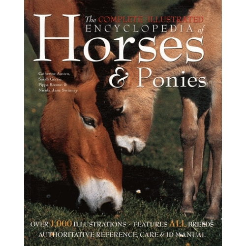 The Complete Illustrated Encyclopedia of Horses and Ponies