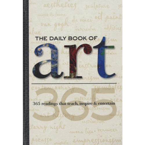 The Daily Book of Art - 365 Readings That Teach, Inspire and Entertain