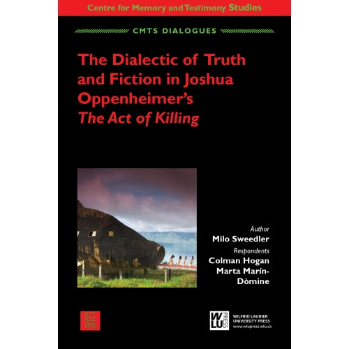 The Dialectic of Truth and Fiction in Joshua Oppenheimer's <i>The Act of Killing</i>