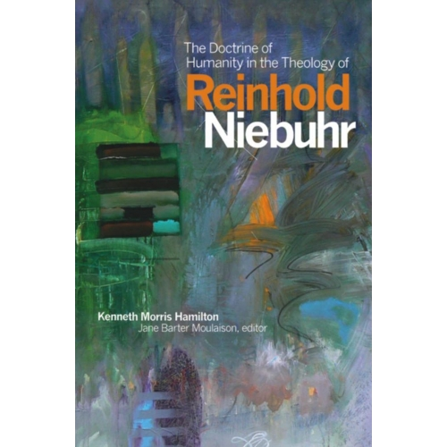 The Doctrine of Humanity in the Theology of Reinhold Niebuhr