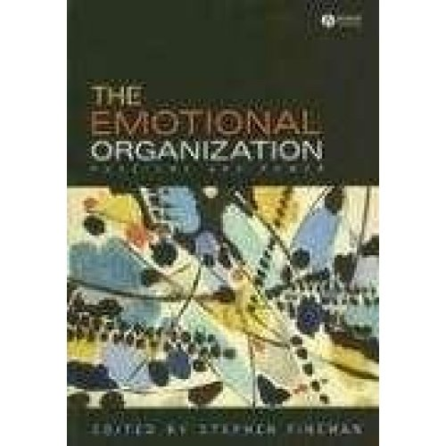 The Emotional Organization: Passions and Power