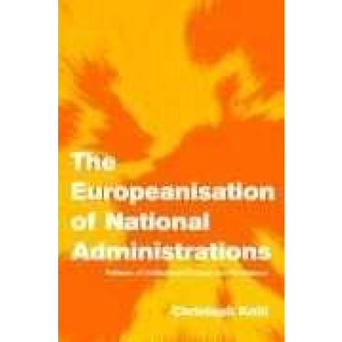 The Europeanisation of National Administrations: Patterns of Institutional Change and Persistence