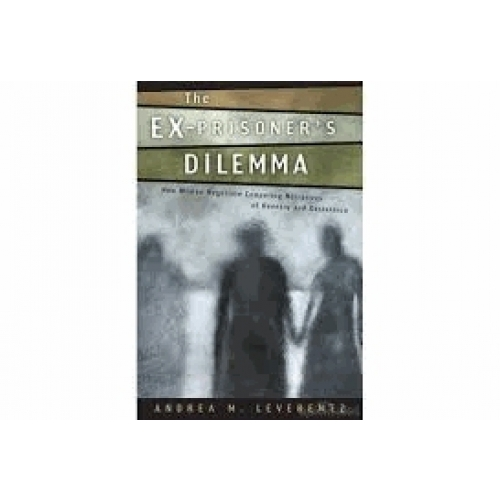 The Ex-Prisoner's Dilemma - How Women Competing Narratives of Reentry and Desistance