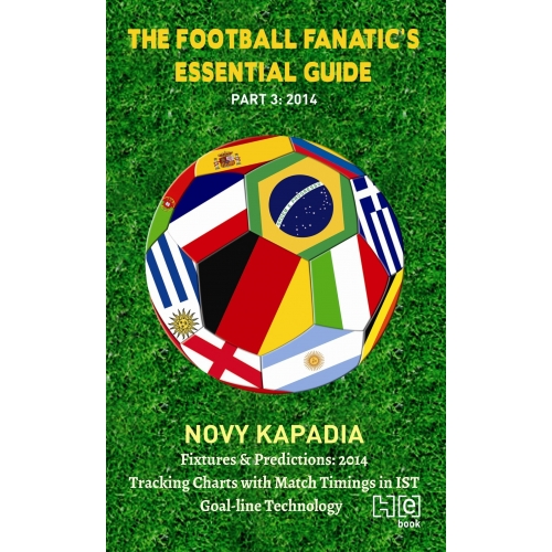 The Football Fanatic's Essential Guide Part 3: 2014