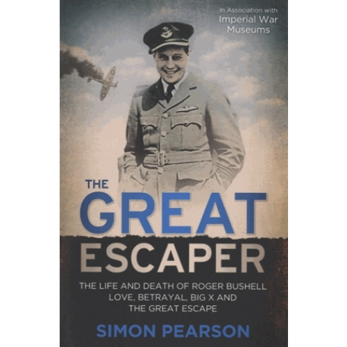 The Great Escaper - The Life and Death of Roger Bushell