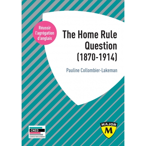 The Home Rule Question (1870-1914)