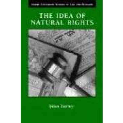 The Idea of Natural Rights, Natural Law and Church Law, 1150-1625