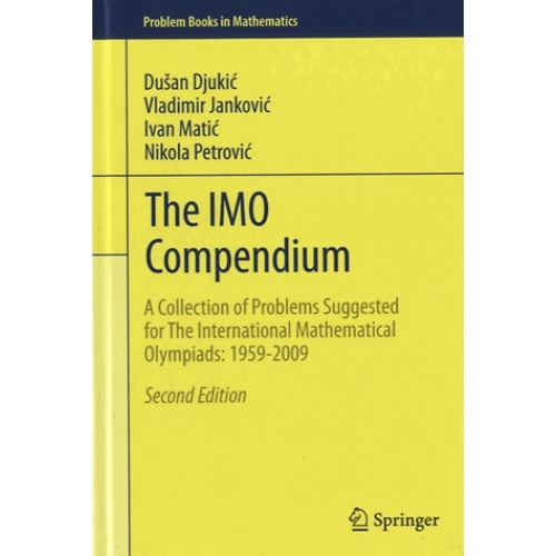 The IMO Compendium - A Collection of Problems Suggested for the International Mathematical Olympiads : 1959-2009