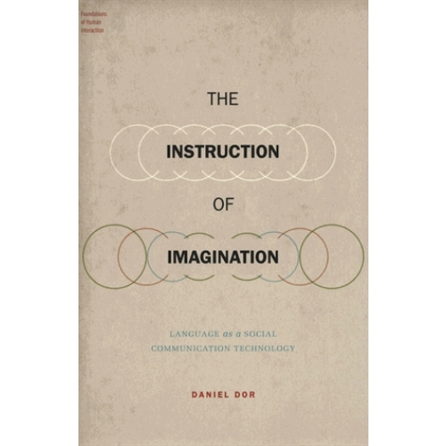 The Instruction of Imagination - Language as a Social Communication Technology