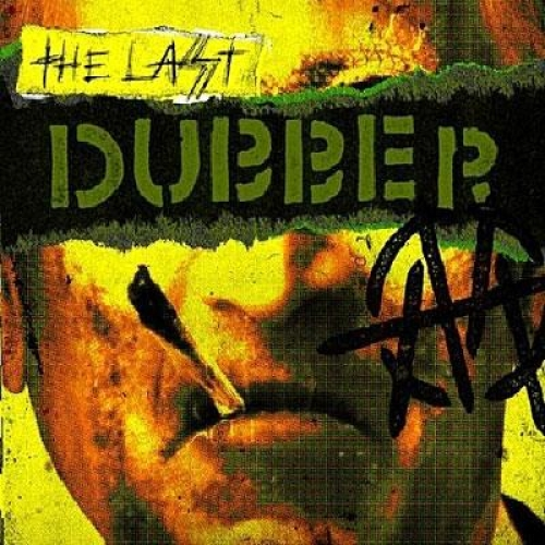 THE LAST DUBBER