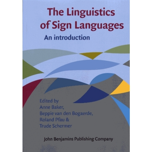 The Linguistics of Sign Languages - An Introduction