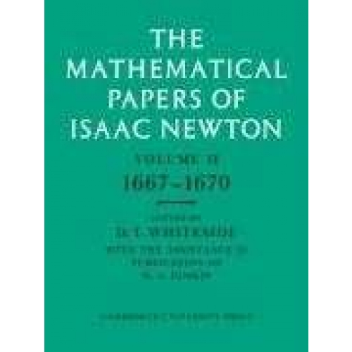 The Mathematical Papers of Isaac Newton Volume 2