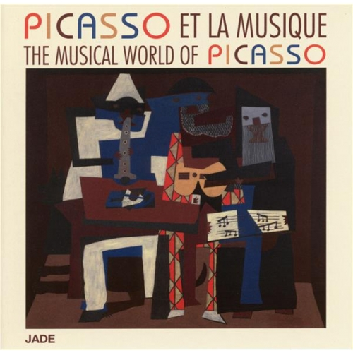 THE MUSICAL WORLD OF PICASSO - PICASSO & LA MUSIQUE