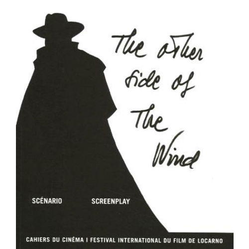 The other side of the wind - Scénario : Screenplay
