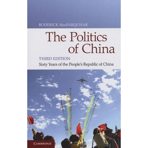 The Politics of China - Sixty Years of the People's Republic of China