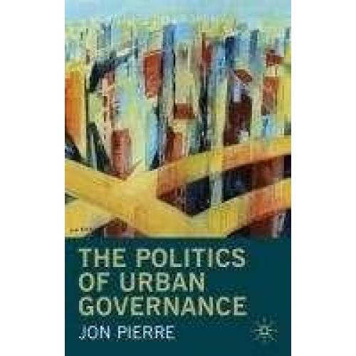 The Politics of Urban Governance: Rethinking the Local State