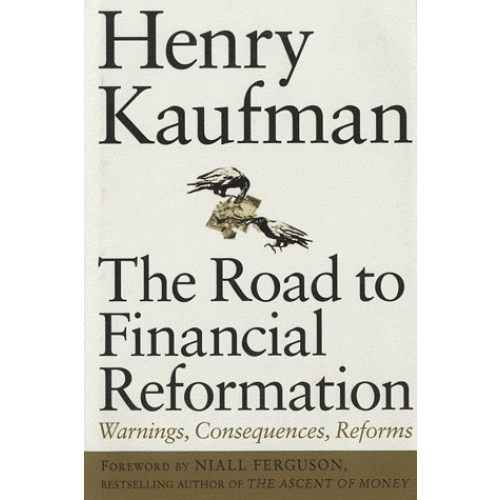 The Road to Financial Reformation - Warnings, Consequences, Reforms