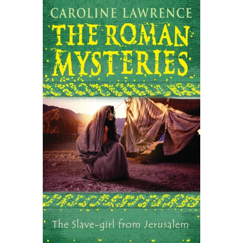 The Roman Mysteries: The Slave-girl from Jerusalem