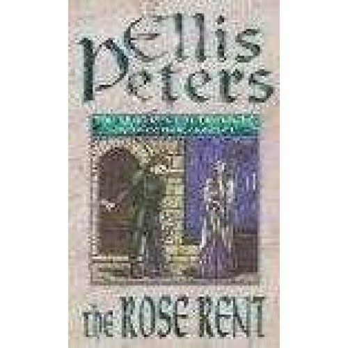 The Rose Rent. The Cadfael Chronicles XIII