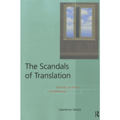 The Scandals of Translation - Towards an Ethics of Difference
