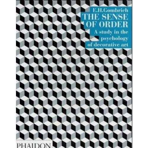 The sense of order :  A study in the psychology of decorative art - Edition en langue anglaise