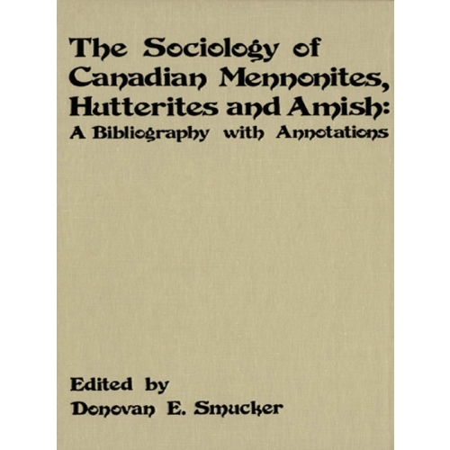 The Sociology of Canadian Mennonites, Hutterites and Amish