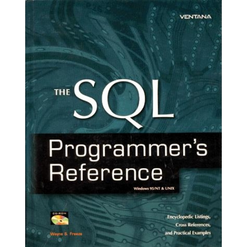 THE SQL PROGRAMMER'S REFERENCE WINDOWS 95/NT & UNIX. Encyclopedic listings, cross references and practical examples, CD-ROM included, édition en anglais