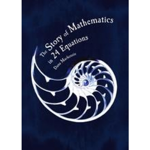 THE STORY OF MATHEMATICS IN 24 FAMOUS EQUATIONS