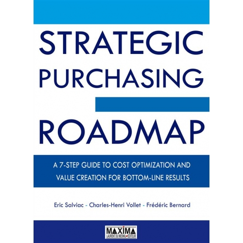 The Strategic Purchasing Roadmap - A7 Step guide to cost optimization and value creation for bottom-line results