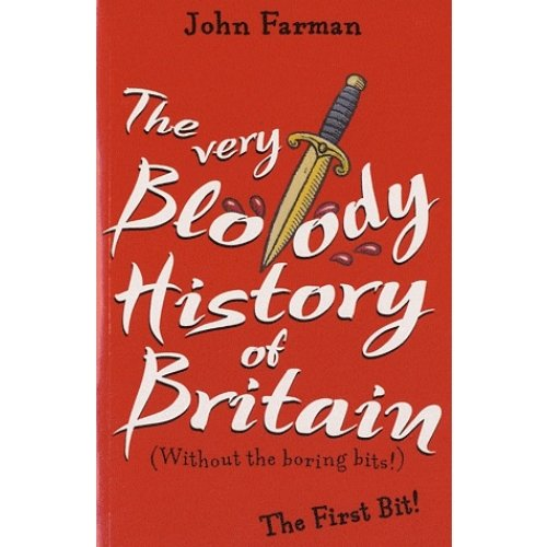 The Very Bloody History of Britain - The First Bit !