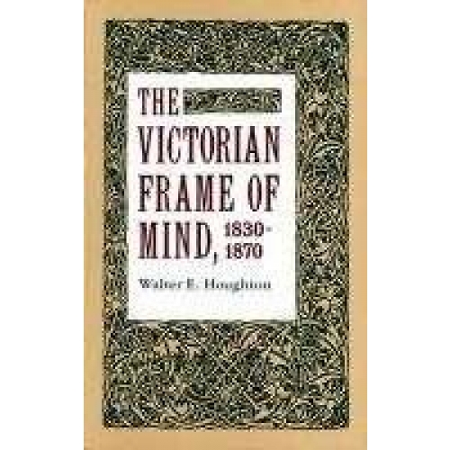 THE VICTORIAN FRAME OF MIND 1830-1870
