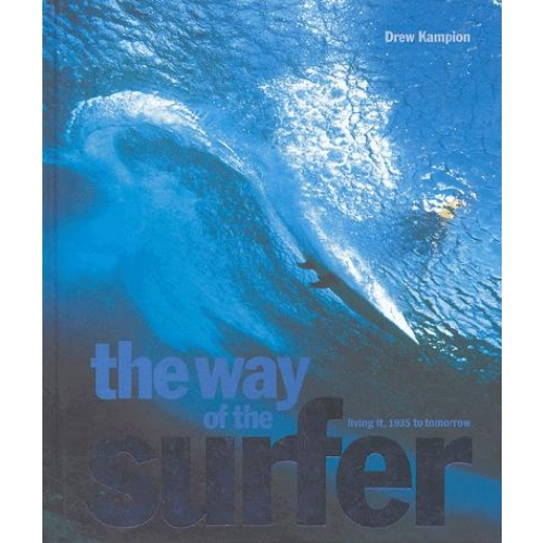 The way of the surfer - Living it, 1935 to tomorrow