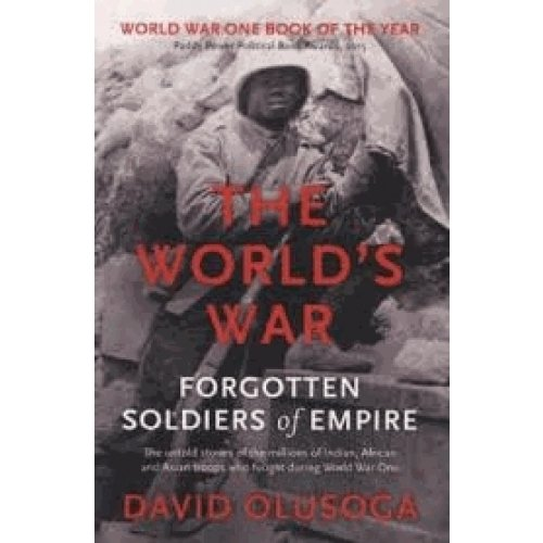 The World's War - Forgotten Soldiers of Empire