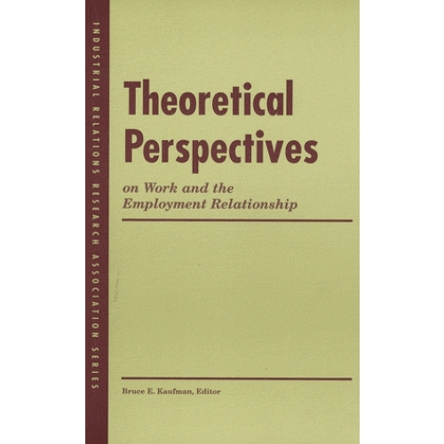 Theoretical Perspectives - On Work and the Employment Relationship