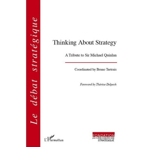 Thinking about strategy - A tribute to Sir Michael Quinlan