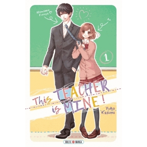 This teacher is mine ! Tome 1