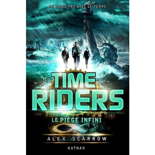 Time Riders Tome 9 - Le piège infini