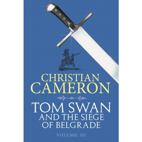 Tom Swan and the Siege of Belgrade: Part Three
