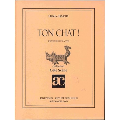 TON CHAT ! PIECE EN UN ACTE