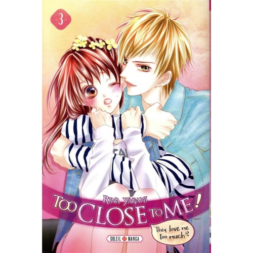 Too close to me ! tome 3