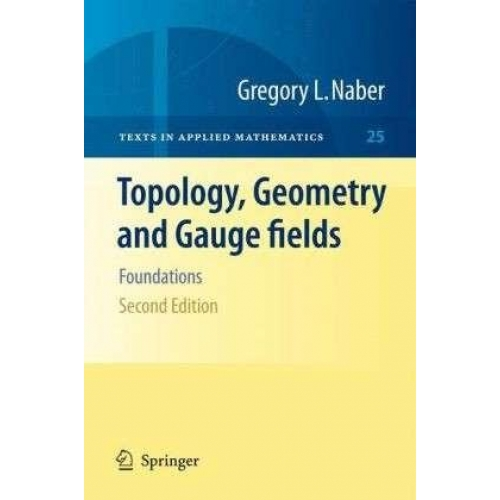 Topology, Geometry and Gauge Fields. - Foundatons