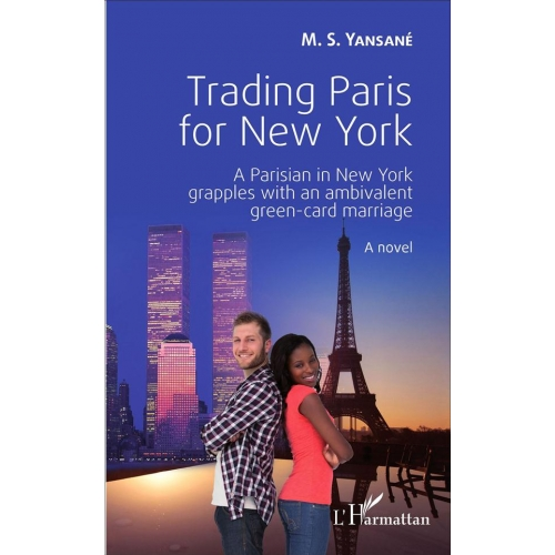Trading Paris for New York - A Parisian in New York grapples with an ambivalent green-card marriage