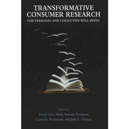 Transformative Consumer Research for Personal and Collective Well-Being