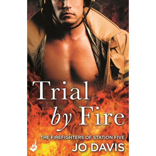 Trial by Fire: The Firefighters of Station Five Book 1