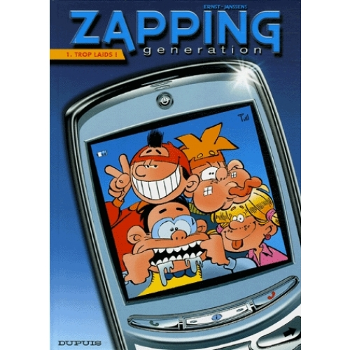 Zapping Generation Tome 1 - Trop laids !